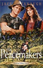 The Peacemakers by Jack Cavanaugh