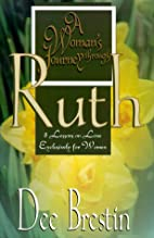 A Woman's Journey Through Ruth: 8 Lessons on…
