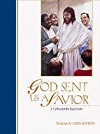 God Sent Us a Savior: A Collection by…