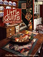 Little Quilts : All Through the House by…
