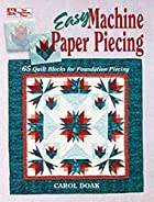 Easy Machine Paper Piecing by Carol Doak