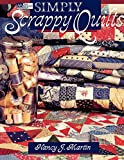 """Martin, Nancy J.: Simply Scrappy Quilts """"Print on Demand Edition"""""""