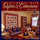Martin, Nancy J.: Decorate With Quilts & Collections
