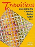 Balosky, Andrea: Transitions: Unlocking the Creative Quilter Within