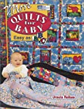 Reikes, Ursula: More Quilts for Baby: Easy As ABC