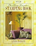 Barker, Linda: The Home Decorator's Stamping Book