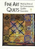 Fine Art Quilts: Works by Artists of the…