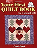Doak, Carol: Your First Quilt Book (or it should be!)