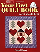 Your First Quilt Book (or it should be!) by…
