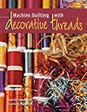 Noble, Maurine: Machine Quilting With Decorative Threads