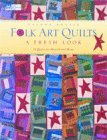 Bonsib, Sandy: Folk Art Quilts: A Fresh Look