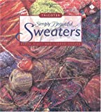 Hiatt, Beryl: Simply Beautiful Sweaters