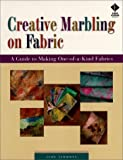 Judy Simmons: Creative Marbling on Fabric: A Guide to Making One-Of-A-Kind Fabrics