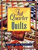 Hawley, M&#39;Liss Rae: Fat Quarter Quilts
