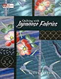 Pippen, Kitty: Quilting With Japanese Fabrics