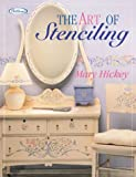 Hickey, Mary: The Art of Stenciling