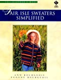 Bourgeois, Eugene: Fair Isle Sweaters Simplified