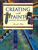 Kahn, Sherrill: Creating With Paint: New Ways, New Materials