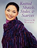 Wiseman, Nancie M.: Knitted Shawls, Stoles, &amp; Scarves