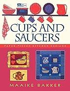 Cups and Saucers by Maaike Bakker