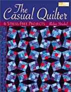 The Casual Quilter: 6 Stress-Free Projects…