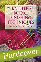 The Knitters Book of Finishing Techniques by…