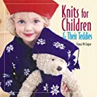 Knits for Children and Their Teddies by…