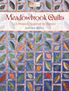 Meadowbrook Quilts: 12 Projects Inspired by…