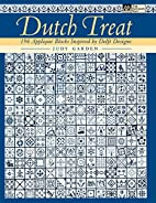 Dutch Treat: 196 Applique Blocks Inspired by…