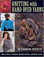 Knitting With Hand-Dyed Yarns: 20 Stunning…