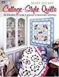 Hickey, Mary: Cottage-Style Quilts: 14 Projects for Casual Country Living