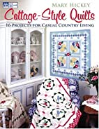 Cottage-Style Quilts: 16 Projects for Casual…