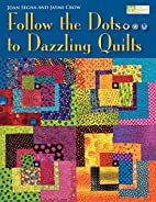 Follow The Dots to Dazzling Quilts by Joan…