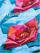 Origami Quilts: 20 Folded Fabric Projects by…