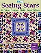 Seeing Stars: 16 Quilted Projects by Shelley…