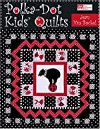 Polka-Dot Kids' Quilts (That Patchwork…