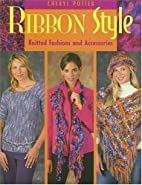 Ribbon Style: Knitted Fashions And…