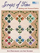Scraps of Time: Quilting With Treasured…