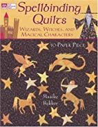 Spellbinding Quilts: Wizards, Witches And…