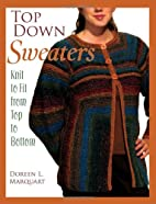Top Down Sweaters: Knit to Fit from Top to…