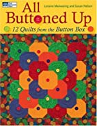 All Buttoned Up: 12 Quilts from the Button…