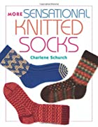 More Sensational Knitted Socks by Charlene…