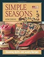 Simple Seasons: Stunning Quilts and Savory…