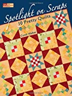 Spotlight On Scraps: 10 Pretty Quilts by…