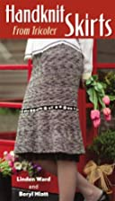 Handknit Skirts: From Tricoter by Linden…