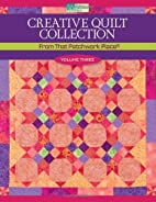Creative Quilt Collection Volume Three: From…