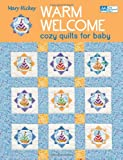 Mary Hickey: Warm Welcome: Cozy Quilts for Baby (That Patchwork Place)
