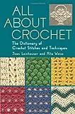 Leinhauser, Jean: All about Crochet