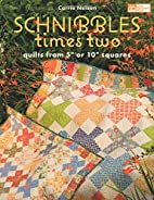 Schnibbles Times Two: Quilts from 5 or 10…