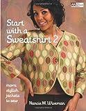 Nancie M. Wiseman: Start with a Sweatshirt 2: More Stylish Jackets to Sew